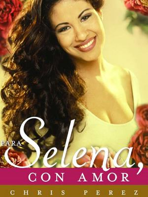 image for Para Selena, con amor de Chris Perez